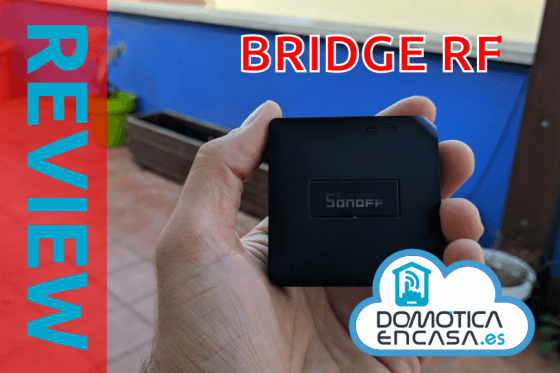Review del Bridge Sonoff RF