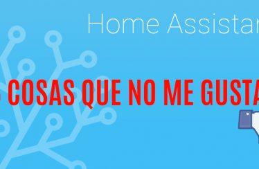 Vídeo: 6 cosas que no me gustan de Home Assistant