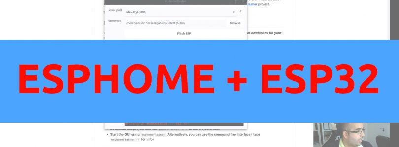 Vídeo tutorial: ESPHome y ESP32, instalación y ejemplo