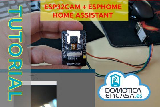Home Assistant #39: Integramos una cámara ESP32Cam con ESPHome en Home Assistant
