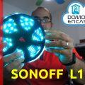 Sonoff L1: Review y opinión