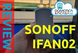 Sonoff Ifan02: Review y opinión
