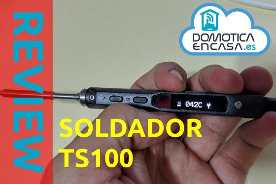 Soldador TS100: Review y opinión