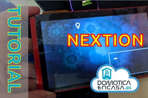 Home Assistant #48: Comenzamos la integración con las pantallas Nextion