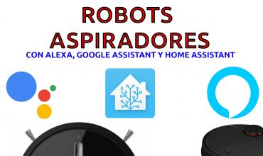 robots aspiradores con alexa, google assistant y home assistant