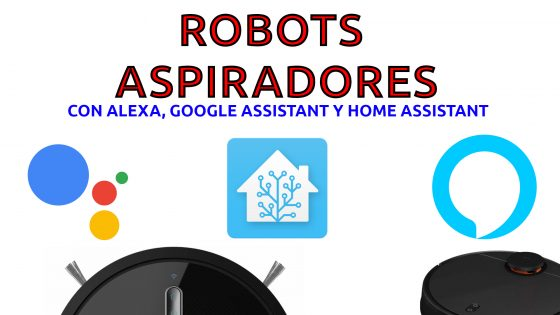 Robots aspiradores que funcionan con Alexa o Google Assistant (y Home Assistant) Actualizado