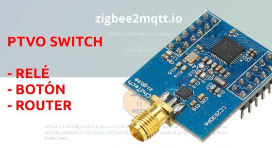 PTVO SWITCH: Firmware para usar nuestros CC2530 como relé (y router)