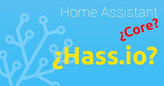 VLOG #22: ¿Qué es Home Assistant Core? ¿Qué es ahora Home Assistant? ¿Sigue Hass.io funcionando?