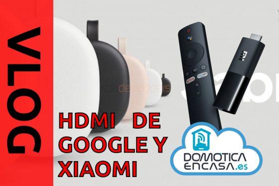 VLOG #30: Los nuevos dispositivos HDMI de Google y Xiaomi, ¿vendrán más dispositivos de este tipo?