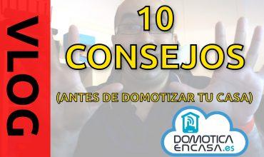 portada del VLOG de los 10 consejos para domotizar vuestra casa
